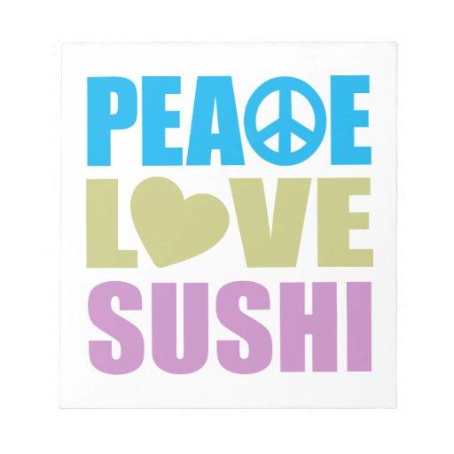 Peace Love Sushi Memo Note Pad