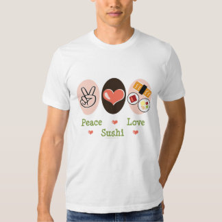 Peace Love Sushi T shirt