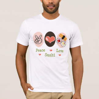 Peace Love Sushi T shirt