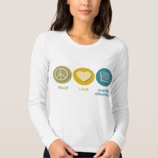 Peace Love System Administration Shirt