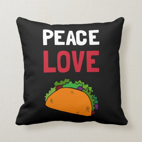 Peace Love Taco Throw Pillow Zazzle Com
