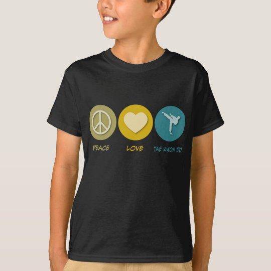 Peace Love Tae Kwon Do T-Shirt
