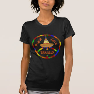 Peace Love Tamales T-Shirt