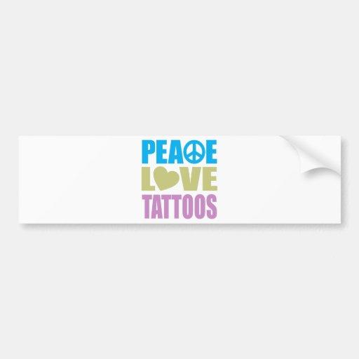 Peace Love Tattoos Car Bumper Sticker