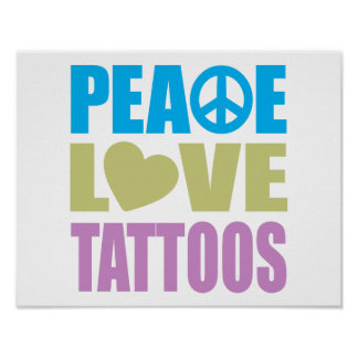 Peace Love Tattoos Poster