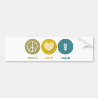 Peace Love Teach Bumper Sticker