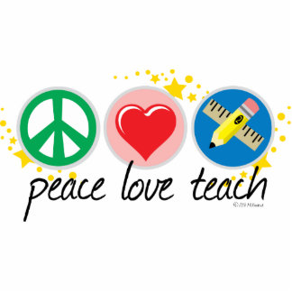 Peace Love Teach Cutout