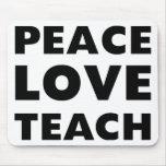 Peace Love Teach Mouse Pad