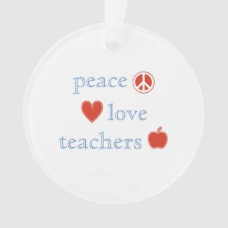 Peace Love Teachers Ornament