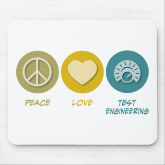 Peace Love Test Engineering Mouse Pads