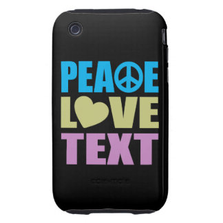 Peace Love Text Tough iPhone 3 Covers