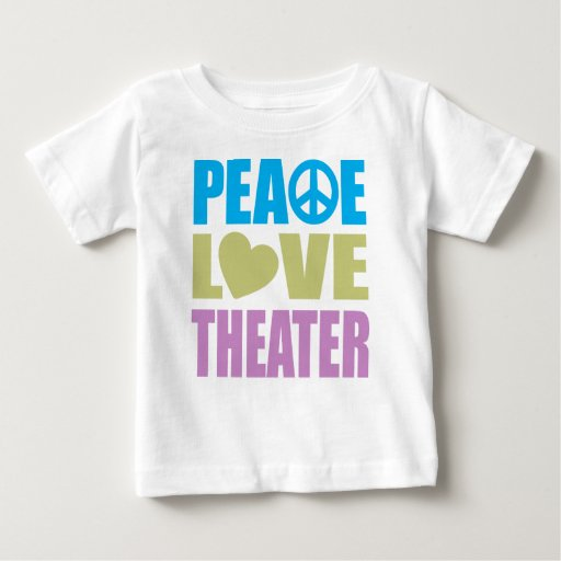 Peace Love Theater Baby T-Shirt