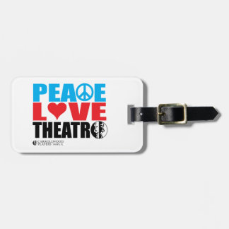 Peace Love Theatre Travel Bag Tag