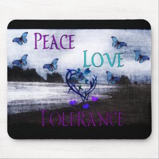 Peace Love Tolerance Mouse Pad