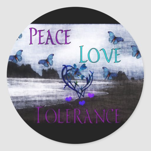 Peace Love Tolerance Round Stickers