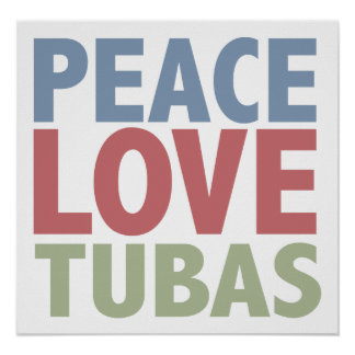 Peace Love Tubas Poster