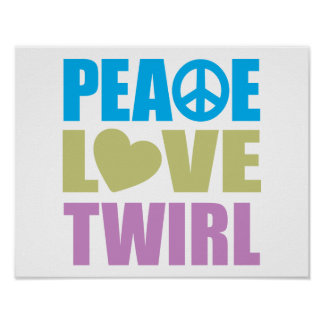 Peace Love Twirl Poster