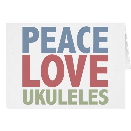 Peace Love Ukuleles Card
