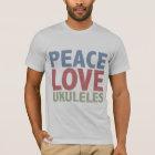 Peace Love Ukuleles T-Shirt