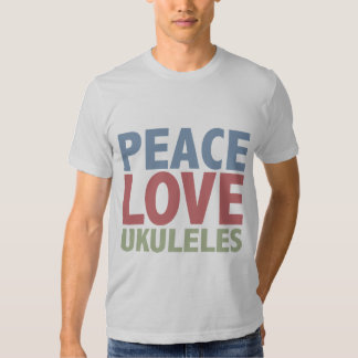 Peace Love Ukuleles Tshirts