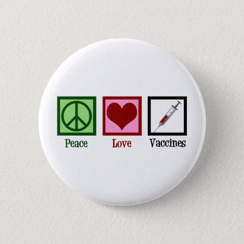 Peace Love Vaccines Button