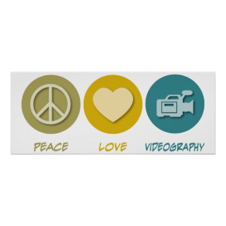 Peace Love Videography Poster