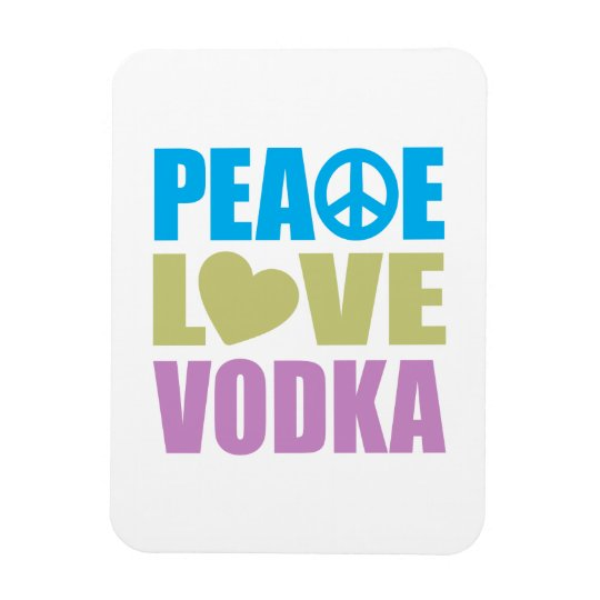 Peace Love Vodka Magnet