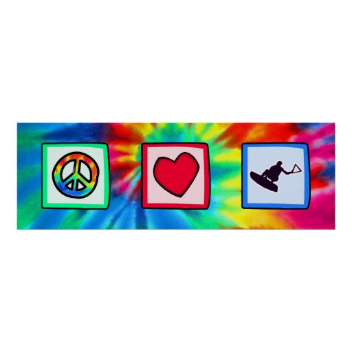 Peace, Love, Wakeboarding Poster