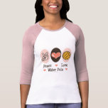 Peace Love Water Polo Raglan Shirt