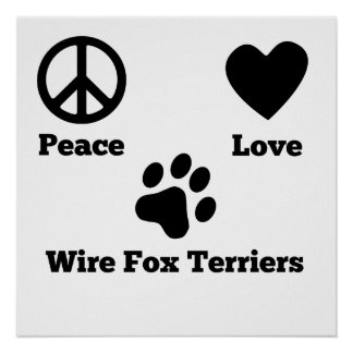 Peace Love Wire Fox Terriers Poster