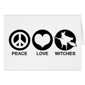 Peace Love Witches Card