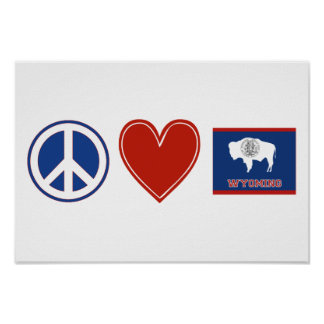 Peace Love Wyoming Poster