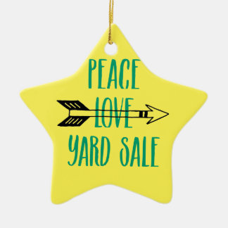 Peace Love Yard Sale Arrow Line Ceramic Ornament