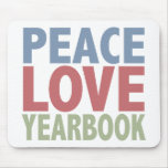 Peace Love Yearbook Mouse Mats