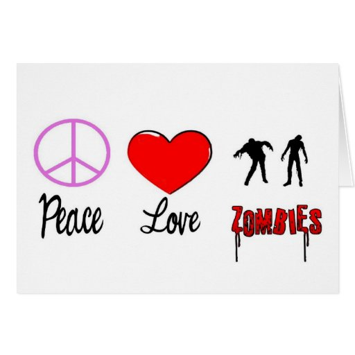 peace love zombies greeting card