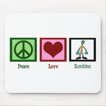 epicdesigns Peace Love Zombies Mouse Pad
