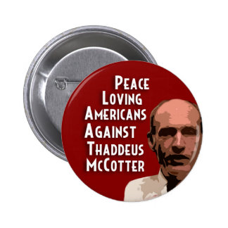 Peace Loving Americans Against McCotter Pins