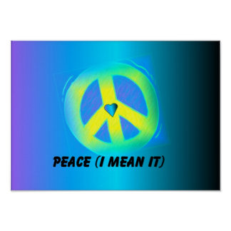 Peace mean it 2 posters