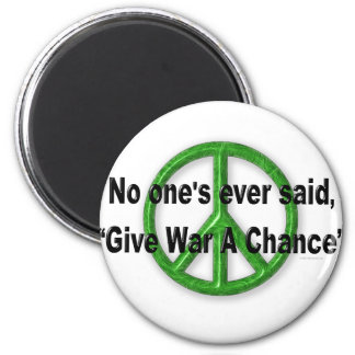 Peace, Not War 2 Inch Round Magnet