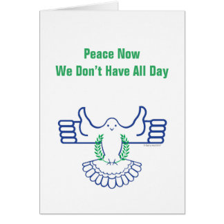 Peace Now Greeting Card