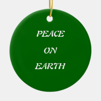 PEACE ON EARTH CERAMIC ORNAMENT