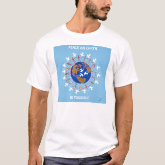 PEACE ON EARTH  IS POSSIBLE T-Shirt