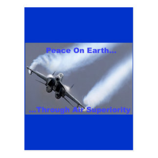 Peace On Earth...Through Air Superiority Postcard