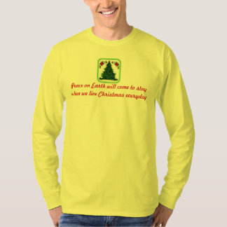 Peace on Earth will come to stay Men's Tshirt
