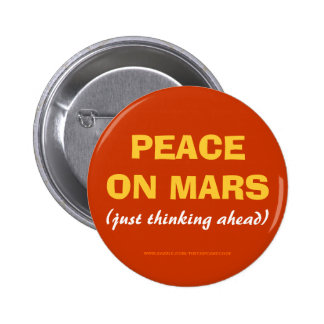PEACE ON MARS (just thinking ahead) - button