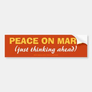 PEACE ON MARS (just thinking ahead) Car Bumper Sticker