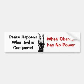 peace Peace Happens When Evil isConquered Whe Bumper Sticker