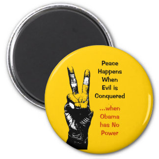 peace, Peace HappensWhenEvil isConquered, ...wh... 2 Inch Round Magnet