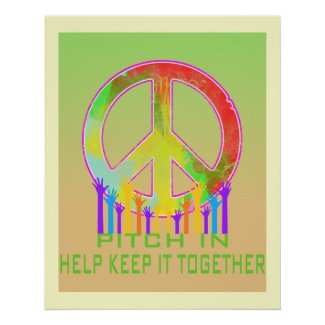 PEACE-Pitch In Help Keep It Together print
