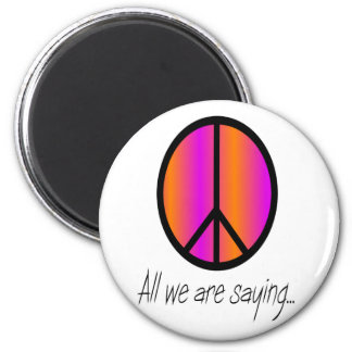 """Peace Symbol """"All we are saying"""" Refrigerator Magnet"""